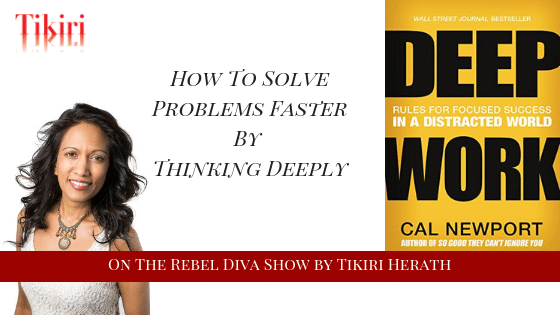 Deep Thinking – a Superpower to Solving Difficult Problems Faster