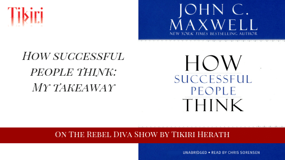 How Successful People Think: My Takeaways