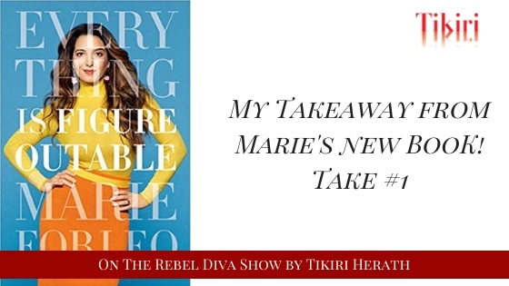 My Takeaways From Marie Forleo's New Book! Take #1