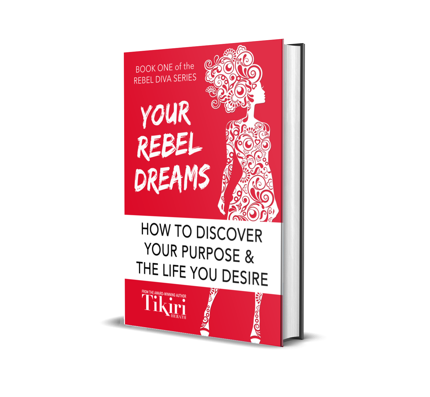 Book One of the Rebel Diva Empowerment Series, Your Rebel Dreams by Tikiri Herath