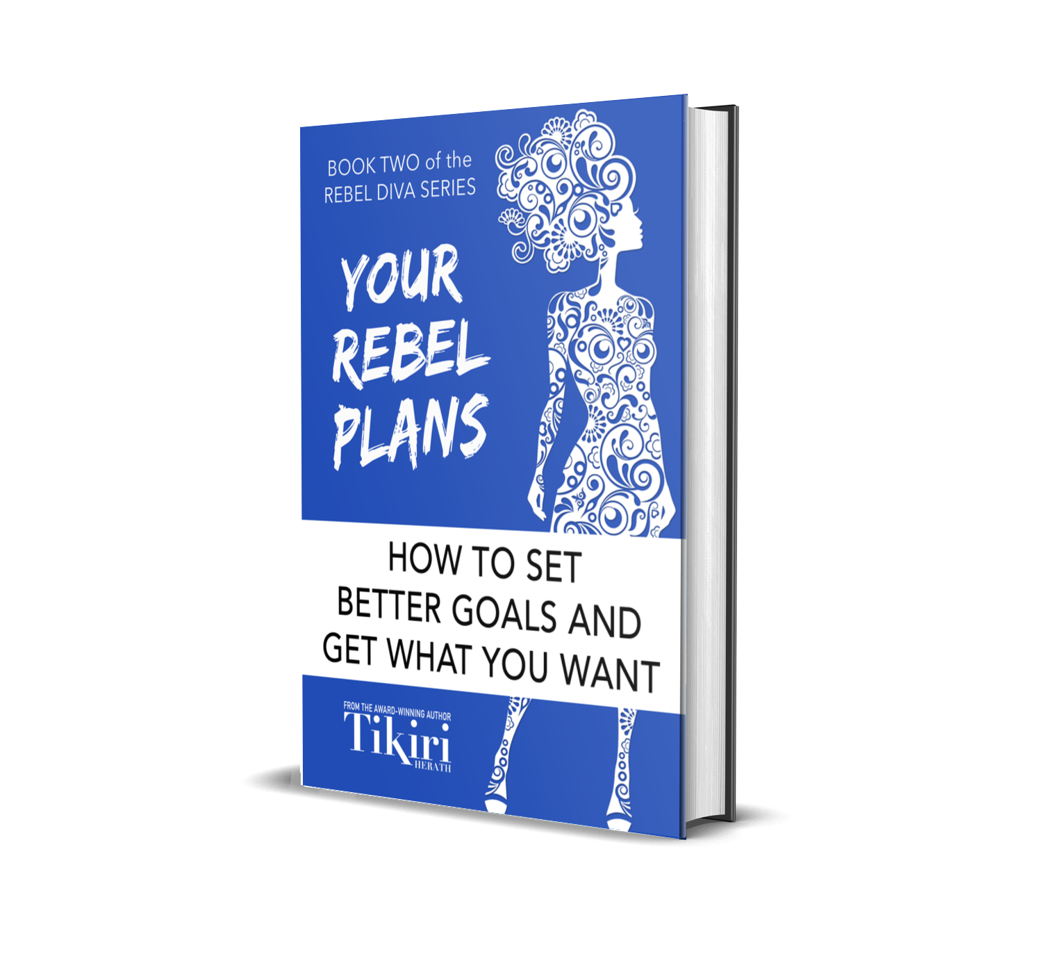 Book Two of the Rebel Diva Empowerment Series, Amazon #1 Best Release, Your Rebel Plans by Tikiri Herath